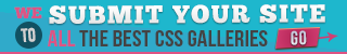 Submit your site to the best CSS Galleries.